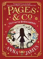 Pages & Co.: Tilly and the Bookwanderers - Pages & Co. Book 1 (Hardback)