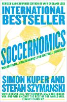 Soccernomics: Why England Lose, Why Germany, Spain and France Win, and Why One Day the Rest of the World Will Finally Catch Up (Paperback)
