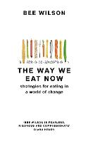 The Way We Eat Now (Paperback)
