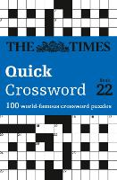 The Times Quick Crossword Book 22: 100 General Knowledge Puzzles from the Times 2 (Paperback)