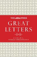 The Times Great Letters: A Century of Notable Correspondence (Hardback)