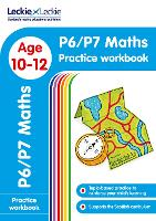 P6/P7 Maths Practice Workbook: Extra Practice for Cfe Primary School English - Leckie Primary Success (Paperback)