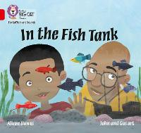 In the Fish Tank: Band 02a/Red a - Collins Big Cat Phonics for Letters and Sounds (Paperback)
