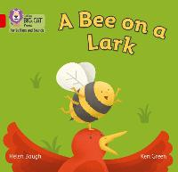 A Bee on a Lark: Band 02b/Red B - Collins Big Cat Phonics for Letters and Sounds (Paperback)
