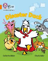 Disaster Duck: Band 06/Orange - Collins Big Cat Phonics for Letters and Sounds (Paperback)