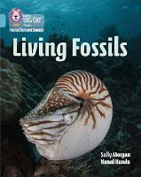 Living Fossils: Band 07/Turquoise - Collins Big Cat Phonics for Letters and Sounds (Paperback)