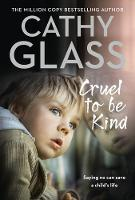 Cruel to Be Kind: Saying No Can Save a Child's Life (Paperback)