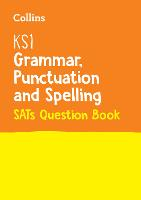 KS1 Grammar, Punctuation and Spelling SATs Practice Question Book: For the 2022 Tests - Collins KS1 SATs Practice (Paperback)