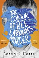 The Colour of Bee Larkham's Murder (Hardback)