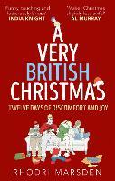 A Very British Christmas: Twelve Days of Discomfort and Joy (Hardback)