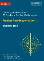 Cambridge International AS & A Level Further Mathematics Further Pure Mathematics 1 Student's Book - Collins Cambridge AS & A Level (Paperback)