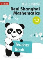 Teacher Book 1.2 - Real Shanghai Mathematics (Paperback)