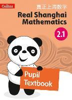 Pupil Textbook 2.1 - Real Shanghai Mathematics (Paperback)