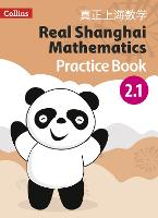 Pupil Practice Book 2.1 - Real Shanghai Mathematics (Paperback)