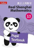 Pupil Textbook 3.1 - Real Shanghai Mathematics (Paperback)
