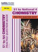 S1 to National 4 Chemistry Practice Question Book: Extra Practice for Curriculum for Excellence (Cfe) Topics - SQA Practice Question Book (Paperback)