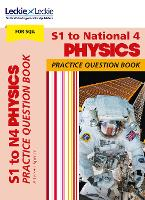 S1 to National 4 Physics Practice Question Book: Extra Practice for Curriculum for Excellence (Cfe) Topics - SQA Practice Question Book (Paperback)