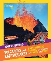 Everything: Volcanoes and Earthquakes - National Geographic Kids (Paperback)