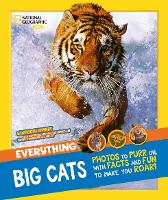 Everything: Big Cats - National Geographic Kids (Paperback)