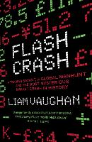 Flash Crash: A Trading Savant, a Global Manhunt and the Most Mysterious Market Crash in History (Paperback)