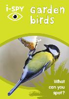 i-SPY Garden Birds: What Can You Spot? - Collins Michelin i-SPY Guides (Paperback)