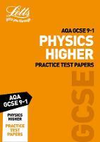 Grade 9-1 GCSE Physics Higher AQA Practice Test Papers: GCSE Grade 9-1 - Letts GCSE 9-1 Revision Success (Paperback)
