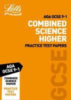 Grade 9-1 GCSE Combined Science Higher AQA Practice Test Papers: GCSE Grade 9-1 - Letts GCSE 9-1 Revision Success (Paperback)