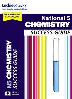 National 5 Chemistry Revision Guide for New 2019 Exams: Success Guide for Cfe Sqa Exams - Success Guide for SQA Exam Revision (Paperback)