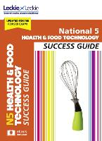 National 5 Health and Food Technology Success Guide: Revise for Sqa Exams - Leckie N5 Revision (Paperback)