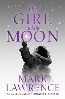 The Girl and the Moon - Book of the Ice Book 3 (Hardback)