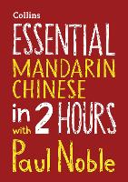 Essential Mandarin Chinese in 2 hours with Paul Noble: Mandarin Chinese Made Easy (CD-Audio)