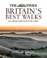 The Times Britain's Best Walks: 200 Classic Walks from the Times (Paperback)