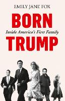 Born Trump: Inside America's First Family (Paperback)