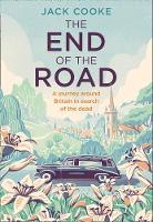 The End of the Road: A Journey Around Britain in Search of the Dead (Hardback)