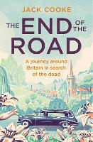 The End of the Road: A Journey Around Britain in Search of the Dead (Paperback)