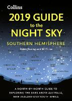 2019 Guide to the Night Sky Southern Hemisphere: A Month-by-Month Guide to Exploring the Skies Above Australia, New Zealand and South Africa (Paperback)