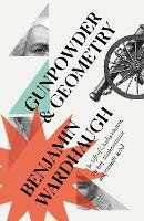 Gunpowder and Geometry: The Life of Charles Hutton: Pit Boy, Mathematician and Scientific Rebel (Paperback)