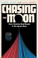 Chasing the Moon: How America Beat Russia in the Space Race (Paperback)