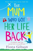 The Mum Who Got Her Life Back (Paperback)