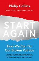 Start Again: How We Can Fix Our Broken Politics (Paperback)