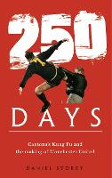 250 Days: Cantona's Kung Fu and the Making of Manchester United (Hardback)