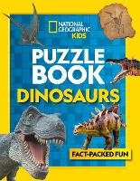 Puzzle Book Dinosaurs: Brain-Tickling Quizzes, Sudokus, Crosswords and Wordsearches - National Geographic Kids (Paperback)