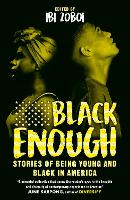 Black Enough: Stories of Being Young & Black in America (Paperback)