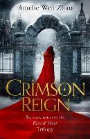 Crimson Reign - Blood Heir Trilogy Book 3 (Hardback)