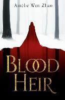 Blood Heir - Blood Heir Trilogy Book 1 (Hardback)
