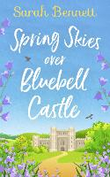Spring Skies Over Bluebell Castle - Bluebell Castle Book 1 (Paperback)
