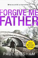 Forgive Me Father - DCI Warren Jones Book 5 (Paperback)
