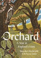 Orchard: A Year in England's Eden (Hardback)