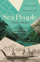 Sea People: In Search of the Ancient Navigators of the Pacific (Hardback)