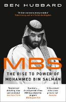 MBS: The Rise to Power of Mohammed Bin Salman (Paperback)